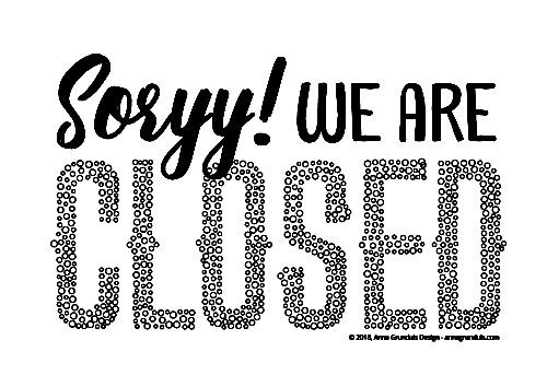 open closed sign printable for small shops and local business owners were closed