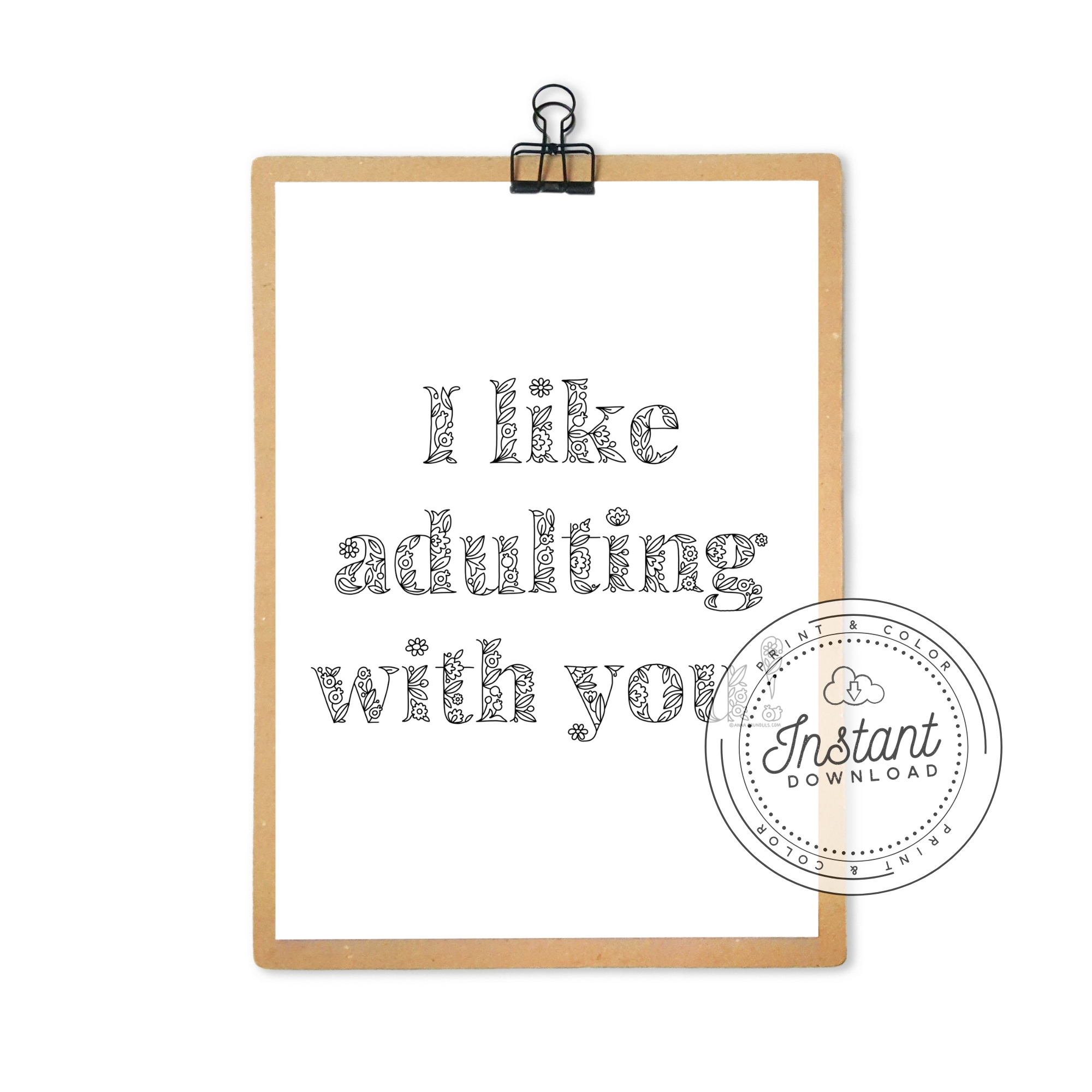 I Like Adulting With You Printable Coloring Page for Adult Coloring with Flowers Floral Typography, Hand Lettering
