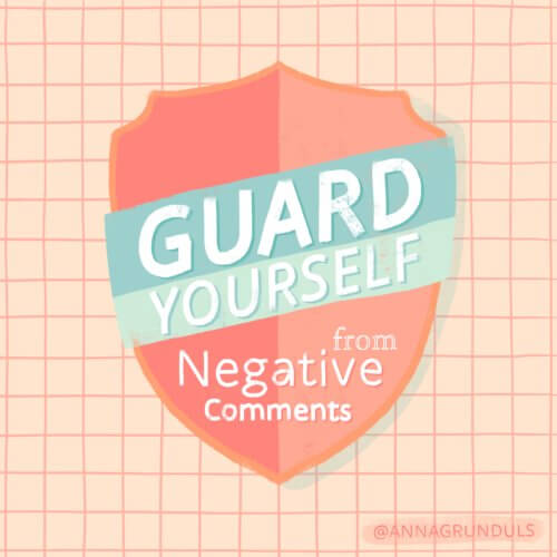 Guard Yourself from Negative Comments